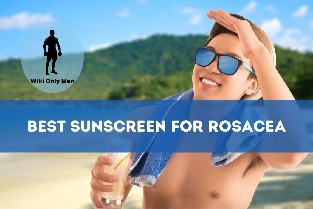 Best Sunscreen for Rosacea