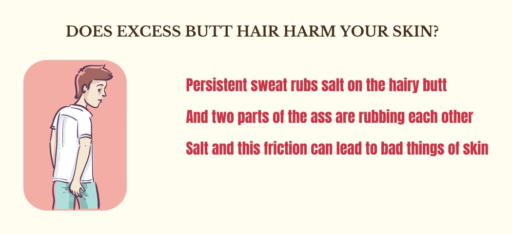 Does excess butt hair harm your skin