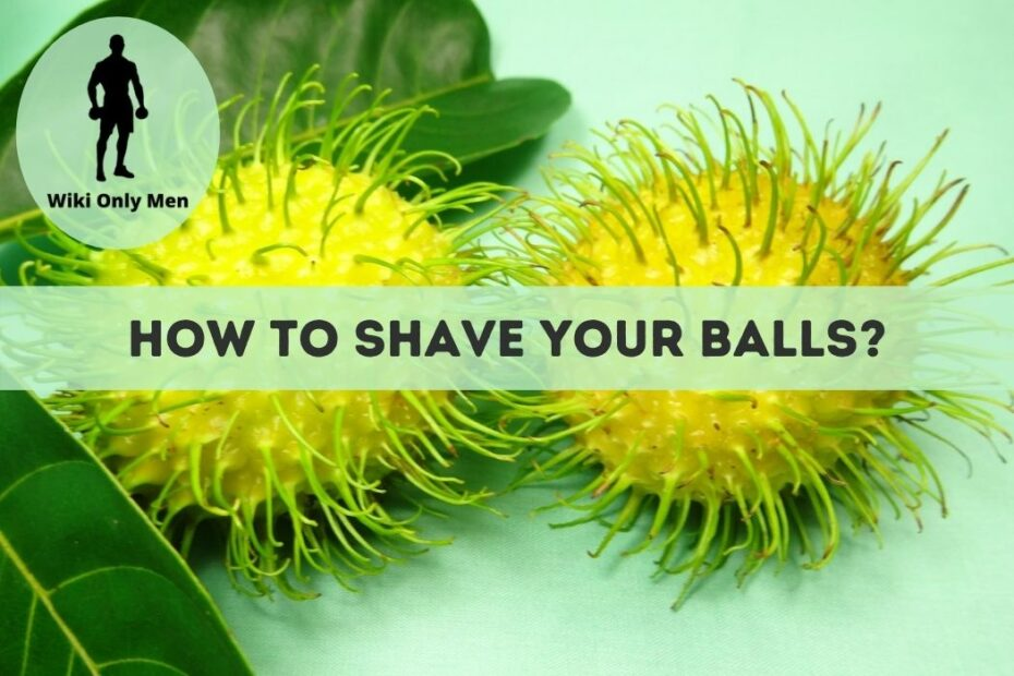 How to shave your balls without cutting yourself