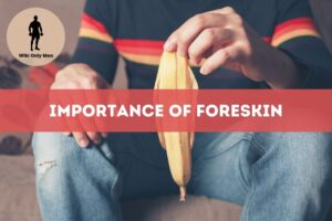 Importance Of Foreskin