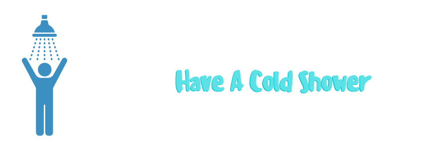 Have A Cold Shower To keep your balls cool