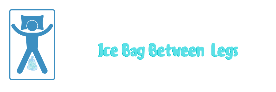 Ice Bag Between Your Legs To keep your balls cool