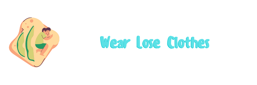 Wear Lose Clothes To keep your balls cool