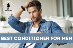 Best Conditioner For Men